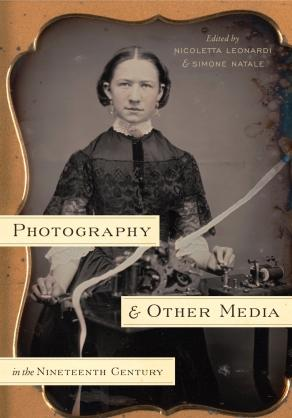 <span>Photography and Other Media in the Nineteenth Century</span>