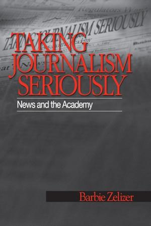<span>Taking Journalism Seriously: News and the Academy</span>