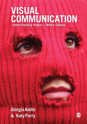 <span>Visual Communication: Understanding Images in Media Culture</span>