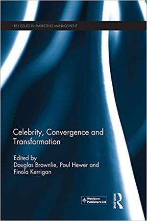 <span>Celebrity, Convergence and Transformation</span>